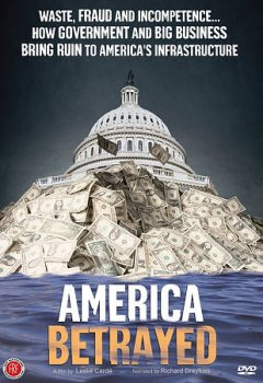 America betrayed how government and big business bring ruin to America's infrastructure cover image